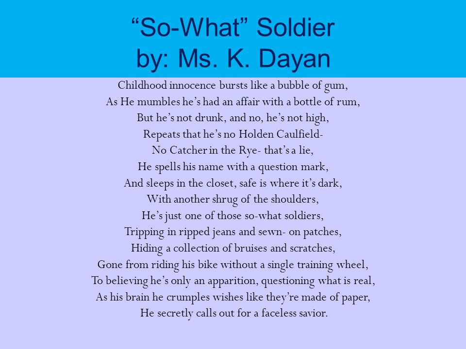 So-What Soldier by: Ms.K.