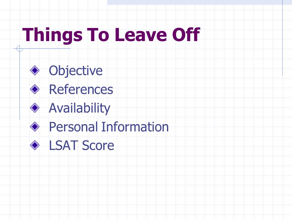 Things To Leave Off Objective References Availability Personal Information LSAT Score