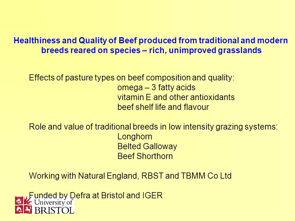 Healthiness and Quality of Beef produced from traditional and modern breeds reared on species – rich, unimproved grasslands Effects of pasture types o