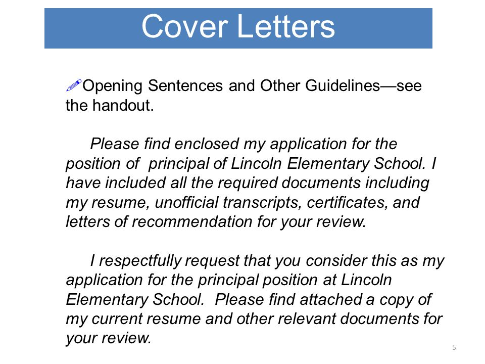 Cover Letters 5  Opening Sentences and Other Guidelines—see the handout.