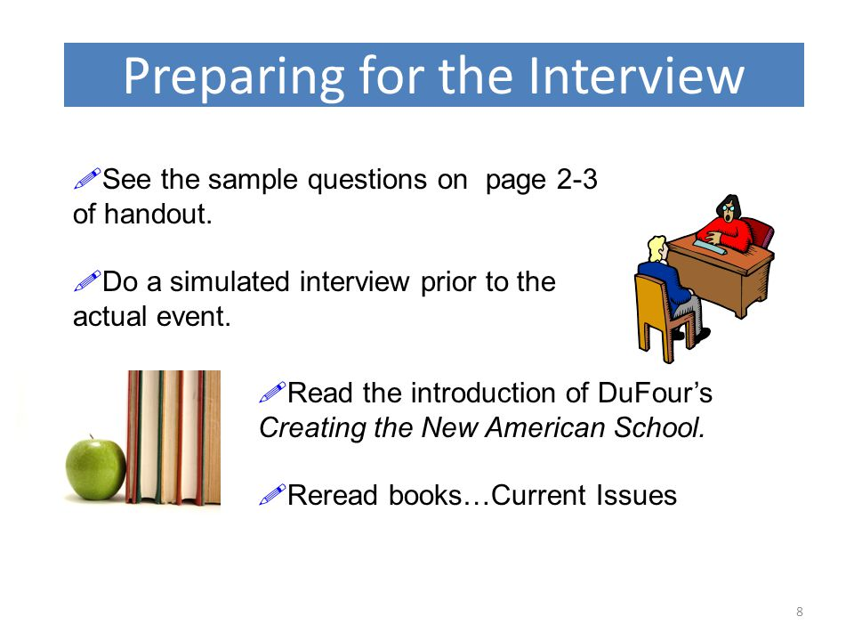Preparing for the Interview 8  See the sample questions on page 2-3 of handout.