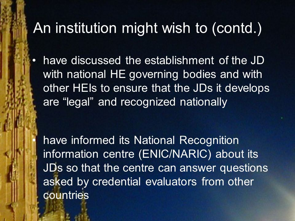 A institutional/ learning agreement on JD cooperation might include: list of all partner institutions (mentioning their status), aims for the development of the particular JD programme, the (joint?) admission procedure to the joint program, conditions for graduation,