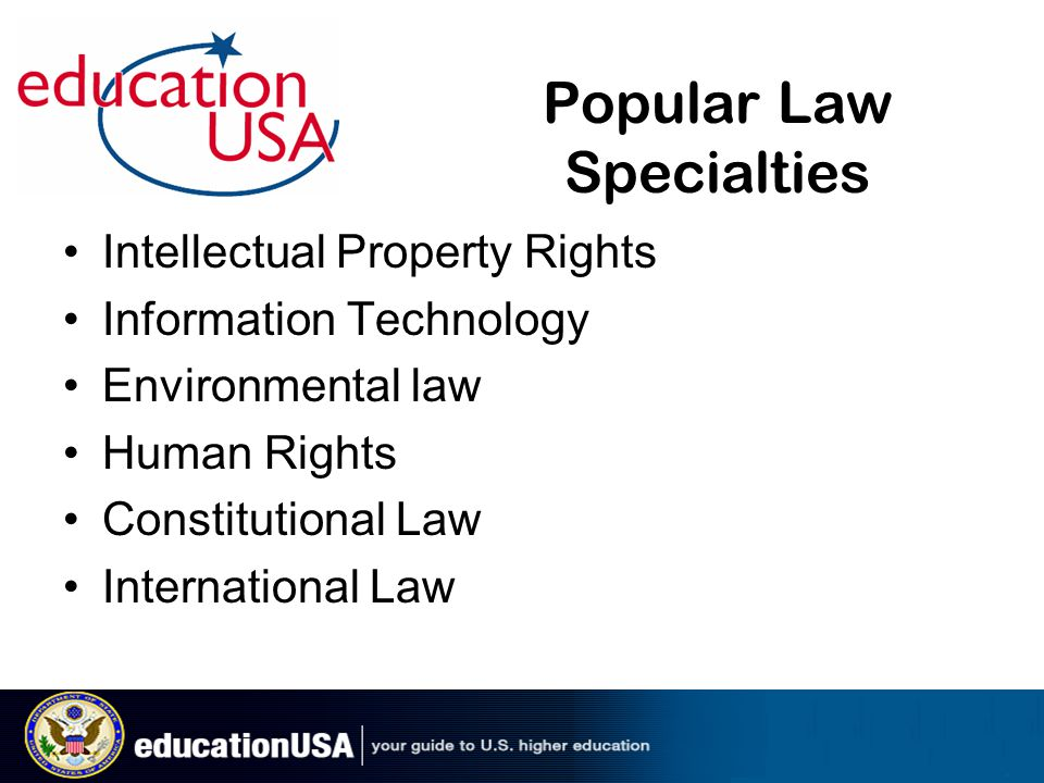 Popular Law Specialties Intellectual Property Rights Information Technology Environmental law Human Rights Constitutional Law International Law