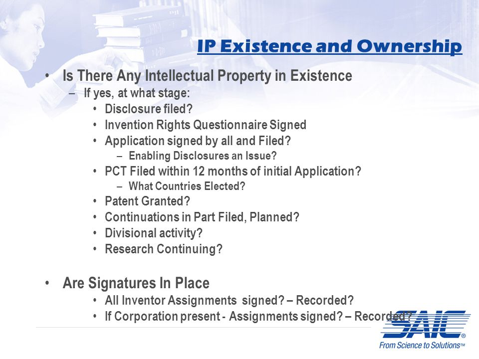 IP Existence and Ownership Is There Any Intellectual Property in Existence – If yes, at what stage: Disclosure filed? Invention Rights Questionnaire S