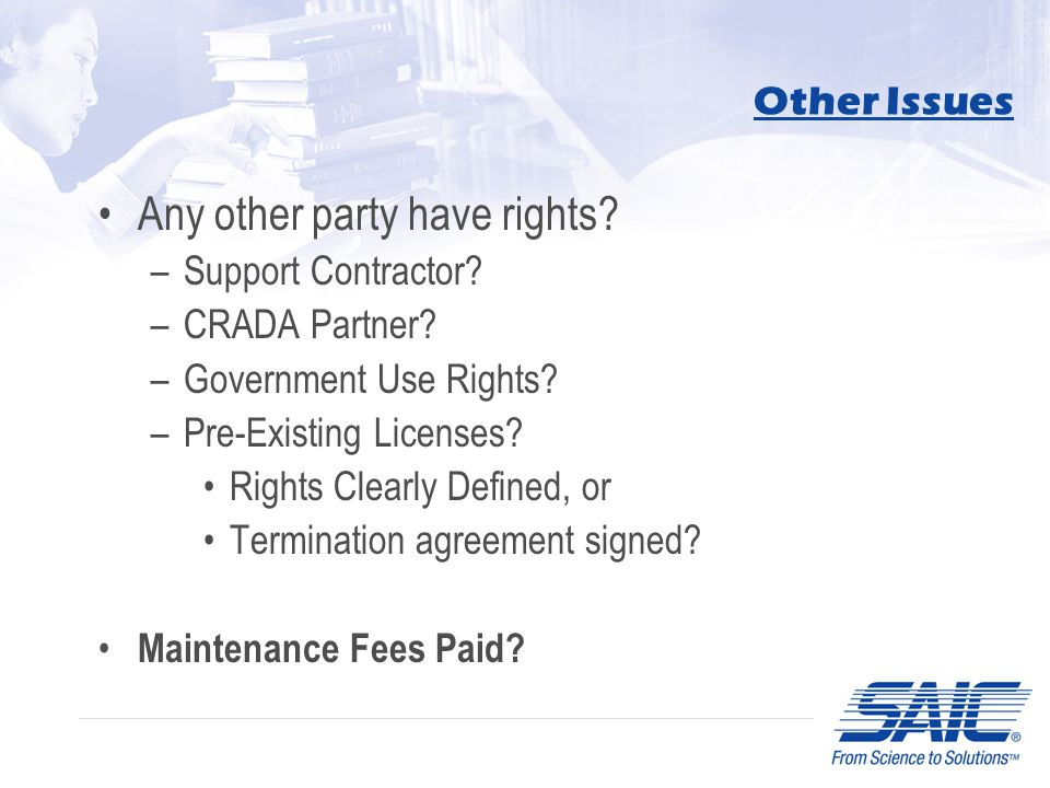 Other Issues Any other party have rights. –Support Contractor.
