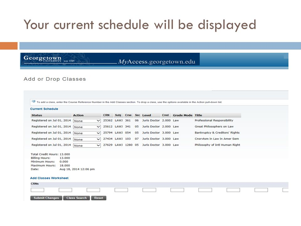 Your current schedule will be displayed