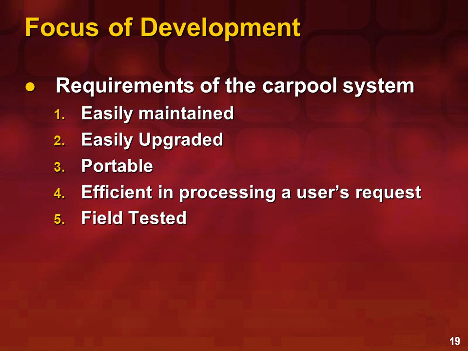 19 Focus of Development Requirements of the carpool system Requirements of the carpool system 1.