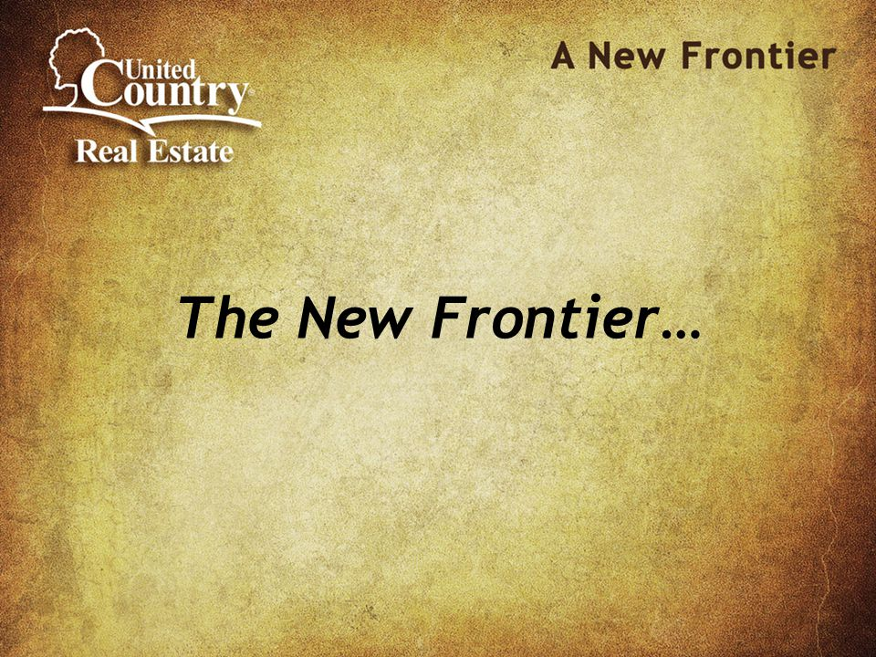 The New Frontier…