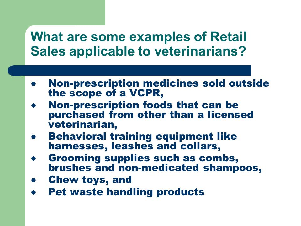 What are some examples of Retail Sales applicable to veterinarians.