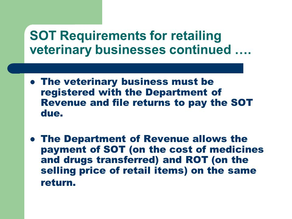 SOT Requirements for retailing veterinary businesses continued ….