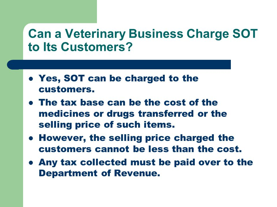 Can a Veterinary Business Charge SOT to Its Customers.