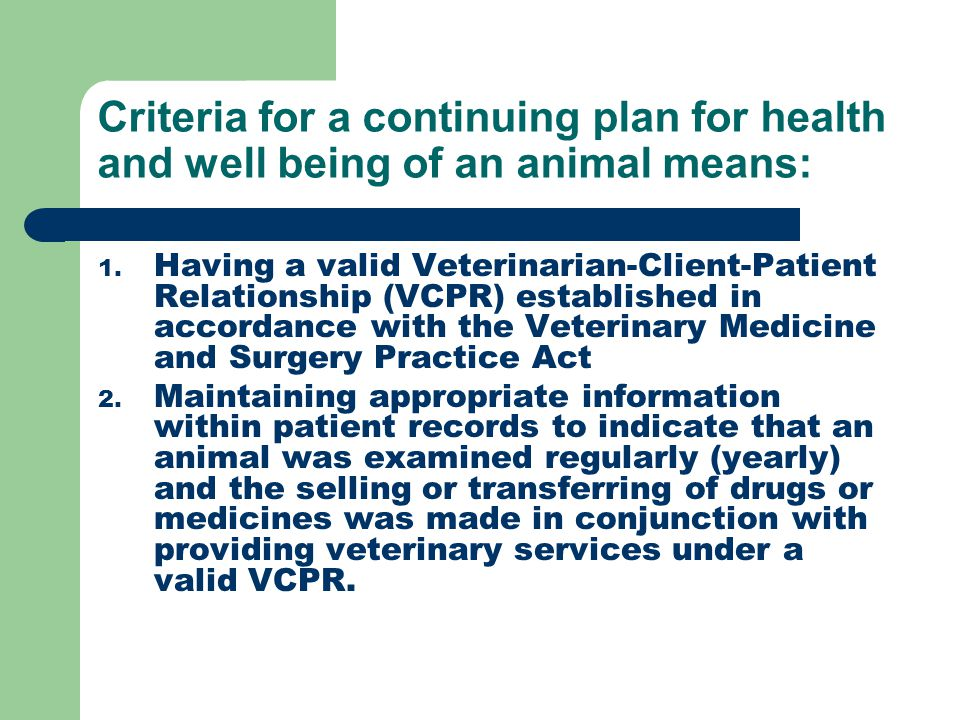 Criteria for a continuing plan for health and well being of an animal means: 1.