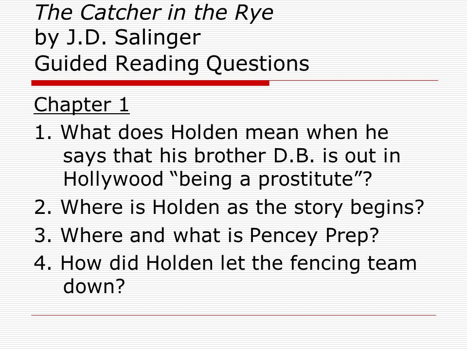 The Catcher in the Rye by J.D.Salinger Guided Reading Questions 5.