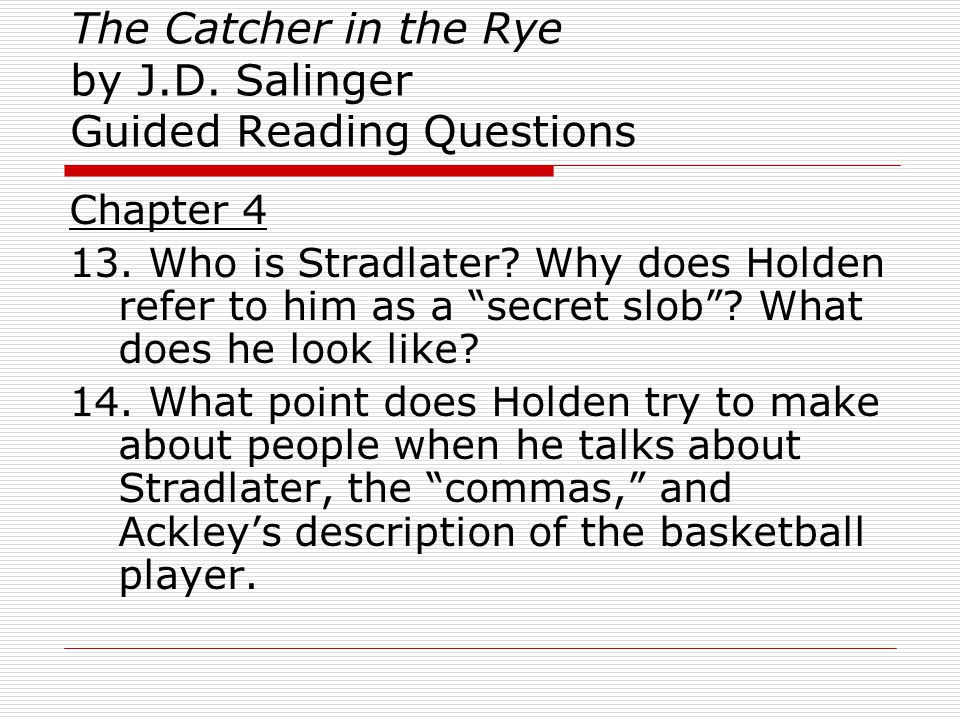 The Catcher in the Rye by J.D.Salinger Guided Reading Questions Chapter 23 63.