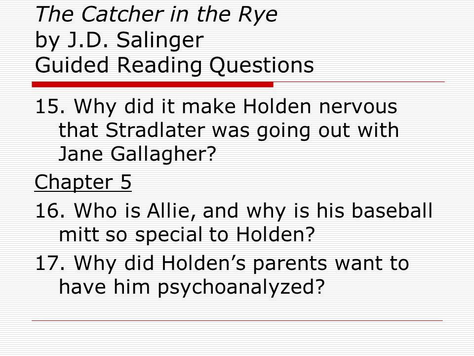 The Catcher in the Rye by J.D.Salinger Guided Reading Questions Chapter 17 41.