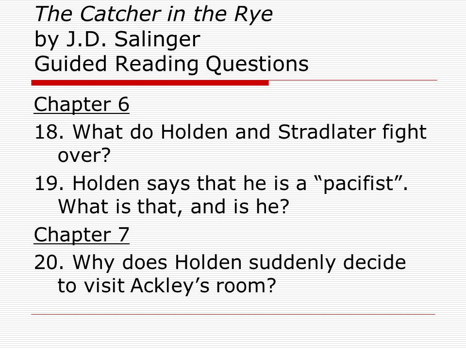 The Catcher in the Rye by J.D.Salinger Guided Reading Questions 70.