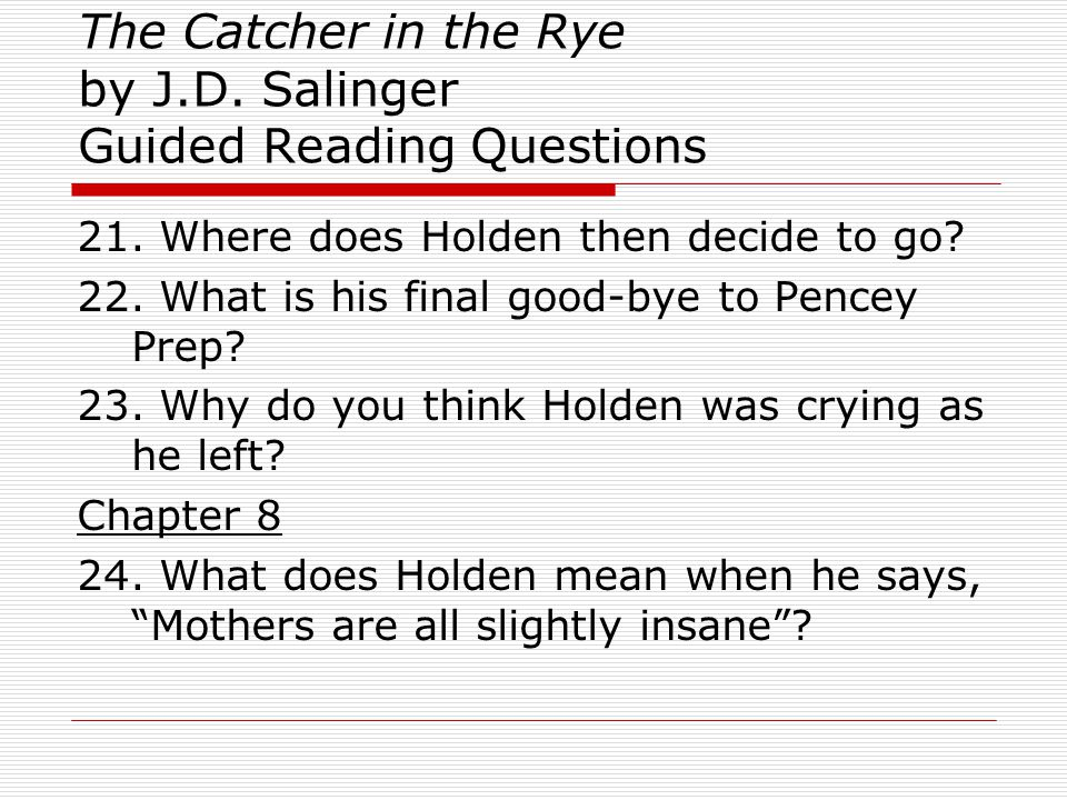 The Catcher in the Rye by J.D.Salinger Guided Reading Questions 25.