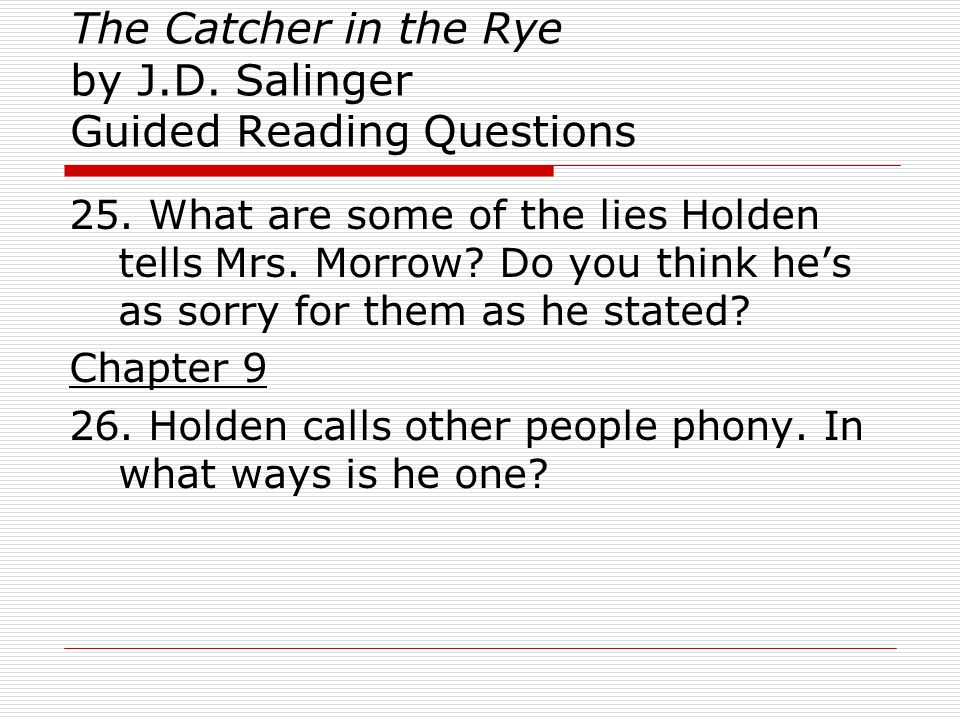 The Catcher in the Rye by J.D.Salinger Guided Reading Questions Chapter 10 27.
