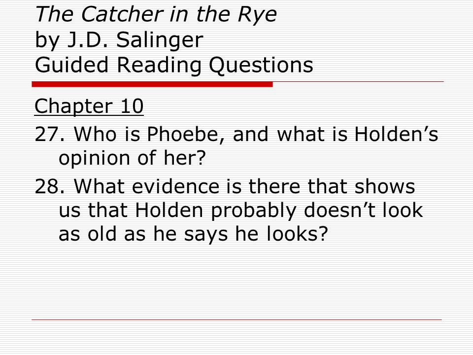 The Catcher in the Rye by J.D.Salinger Guided Reading Questions 77.