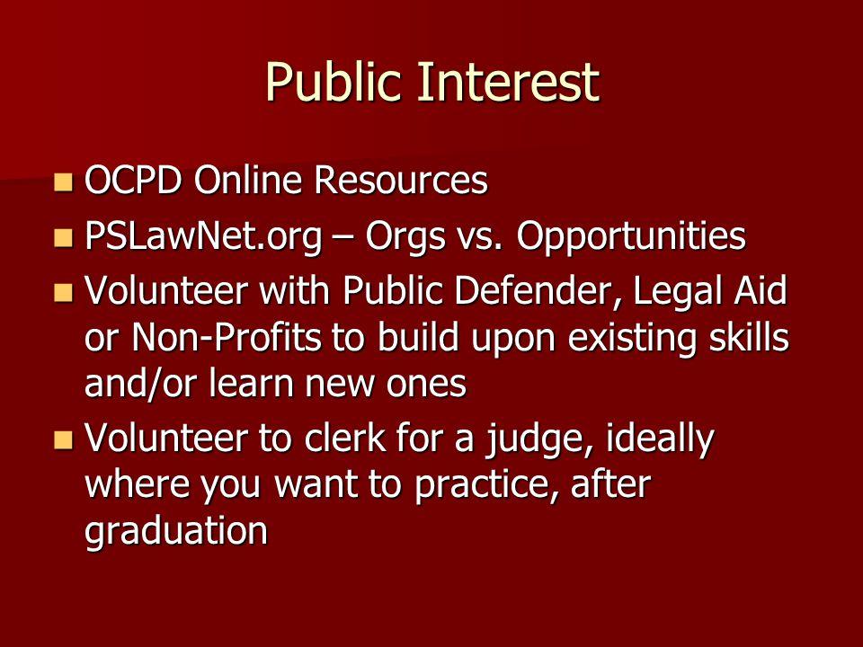 Public Interest OCPD Online Resources OCPD Online Resources PSLawNet.org – Orgs vs. Opportunities PSLawNet.org – Orgs vs. Opportunities Volunteer with