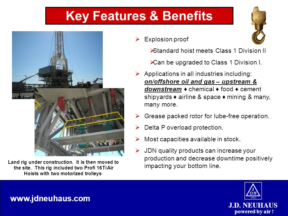 Key Features & Benefits J.D. NEUHAUS powered by air .