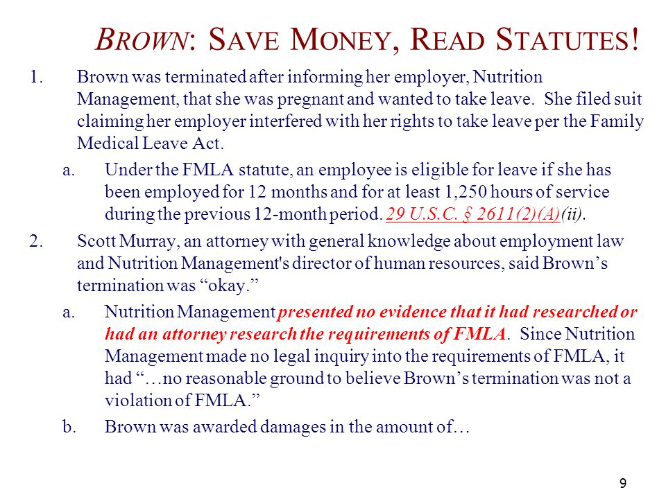 B ROWN : S AVE M ONEY, R EAD S TATUTES ! 1.Brown was terminated after informing her employer, Nutrition Management, that she was pregnant and wanted t