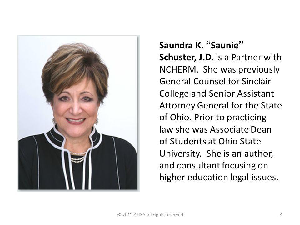 Saundra K. Saunie Schuster, J.D. is a Partner with NCHERM.