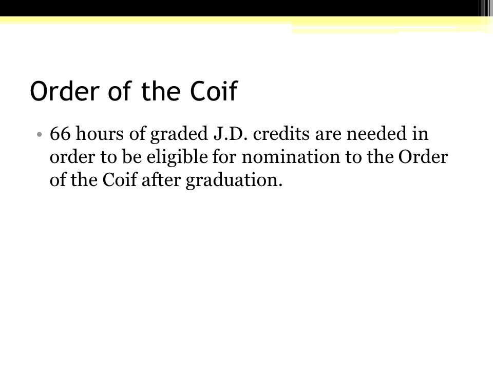 Order of the Coif 66 hours of graded J.D.