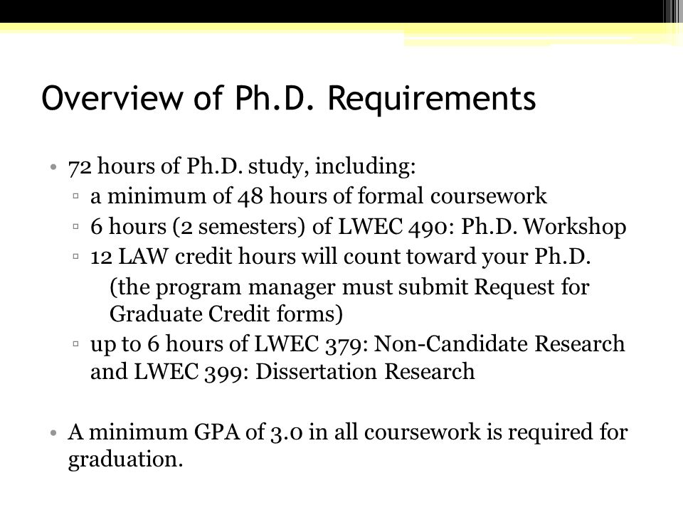 Overview of Ph.D. Requirements 72 hours of Ph.D.