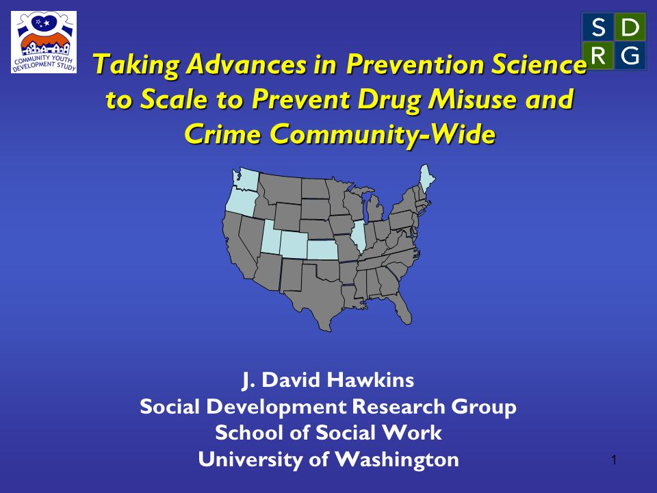 1 Taking Advances in Prevention Science to Scale to Prevent Drug Misuse and Crime Community-Wide J.