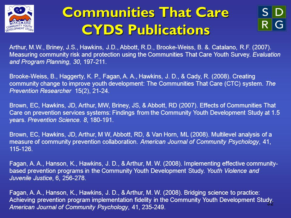 32 Communities That Care CYDS Publications Arthur, M.W., Briney, J.S., Hawkins, J.D., Abbott, R.D., Brooke-Weiss, B.