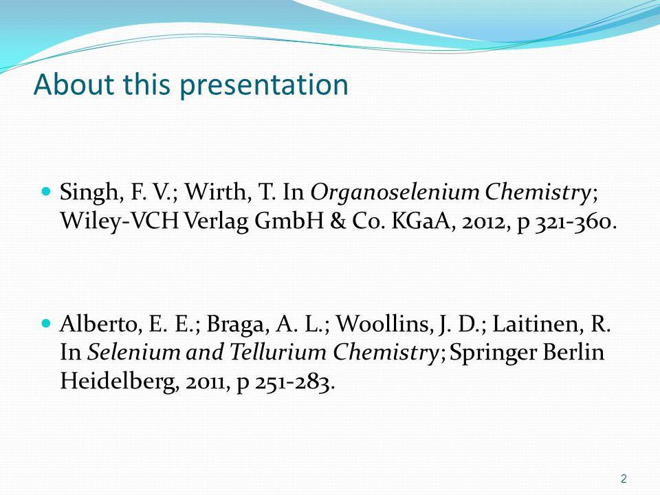 Singh, F. V.; Wirth, T. In Organoselenium Chemistry; Wiley-VCH Verlag GmbH & Co.