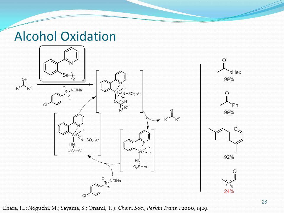 28 Alcohol Oxidation Ehara, H.; Noguchi, M.; Sayama, S.; Onami, T.