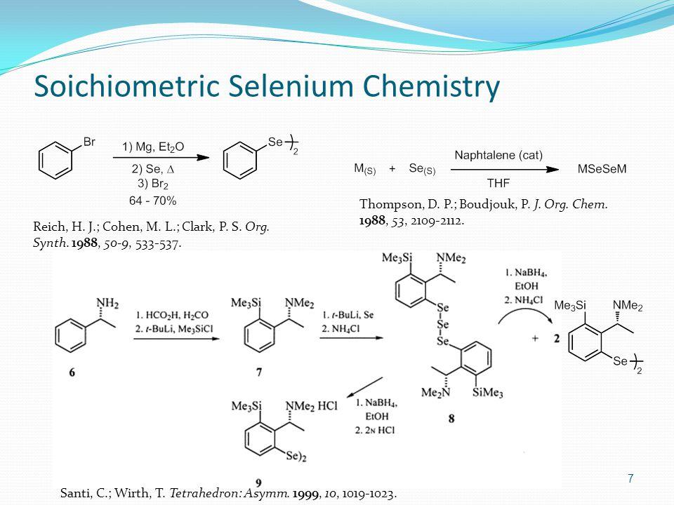 Soichiometric Selenium Chemistry 7 Reich, H. J.; Cohen, M.