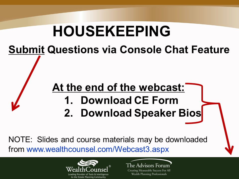 HOUSEKEEPING At the end of the webcast: 1. Download CE Form 2.