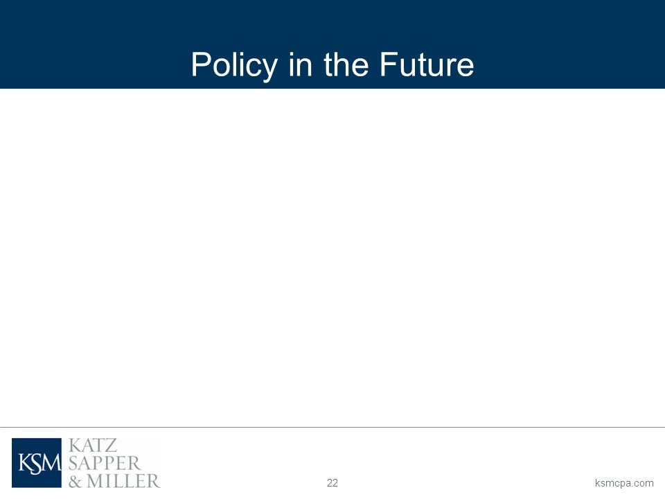 22ksmcpa.com Policy in the Future
