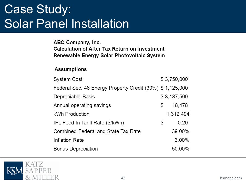 42ksmcpa.com Case Study: Solar Panel Installation ABC Company, Inc. Calculation of After Tax Return on Investment Renewable Energy Solar Photovoltaic