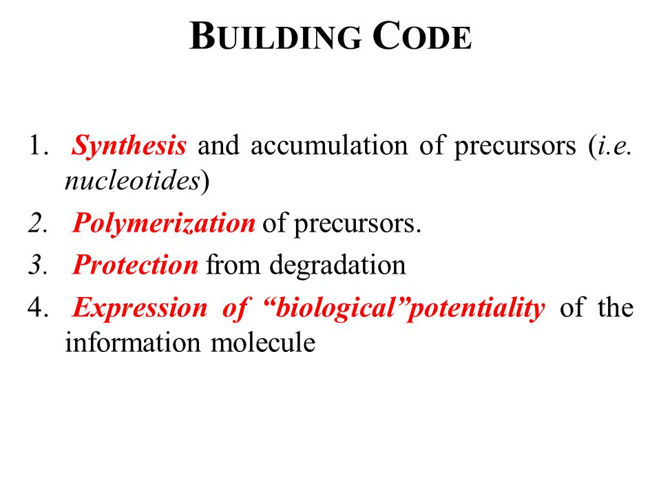 B UILDING C ODE 1. Synthesis and accumulation of precursors (i.e.