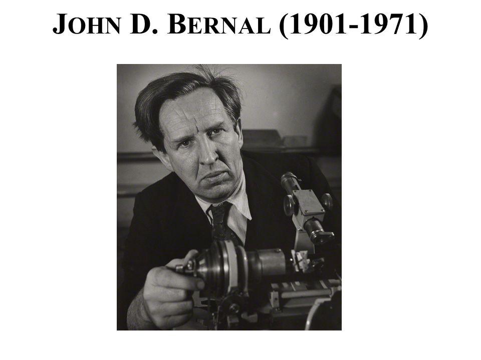 J OHN D. B ERNAL (1901-1971)