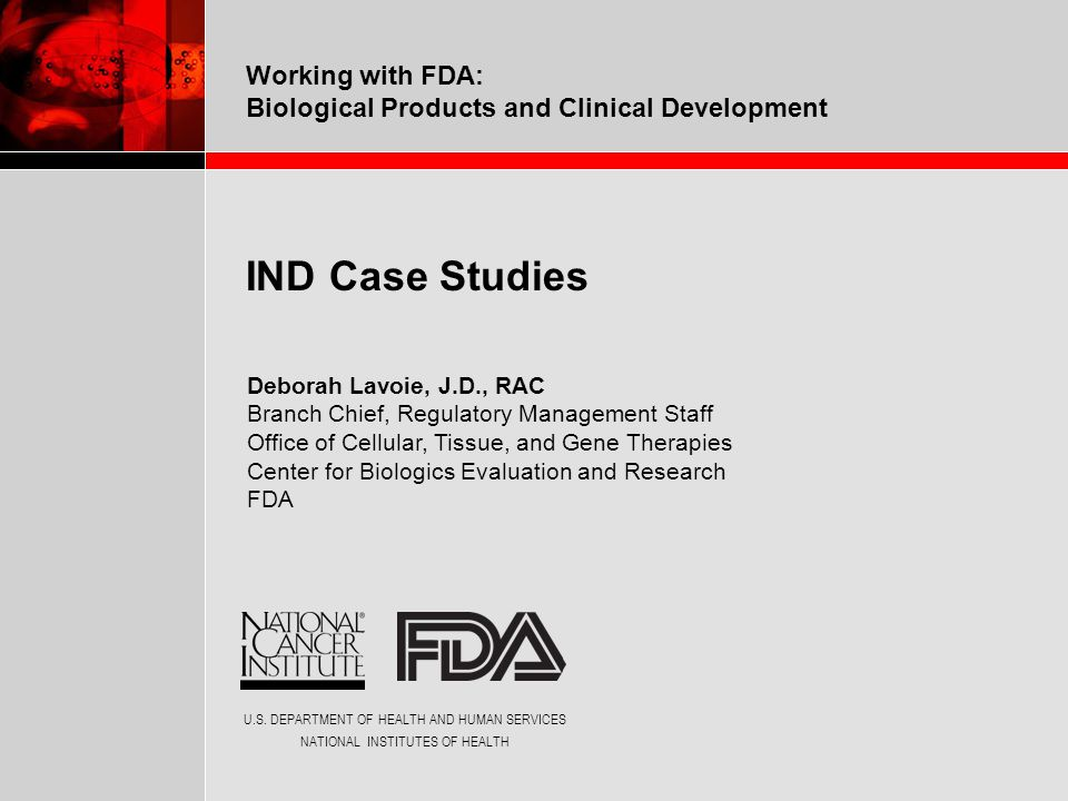 Working with FDA: Biological Products and Clinical Development Deborah Lavoie The Good IND  Sponsor had a pre-IND telecon prior to submitting IND.