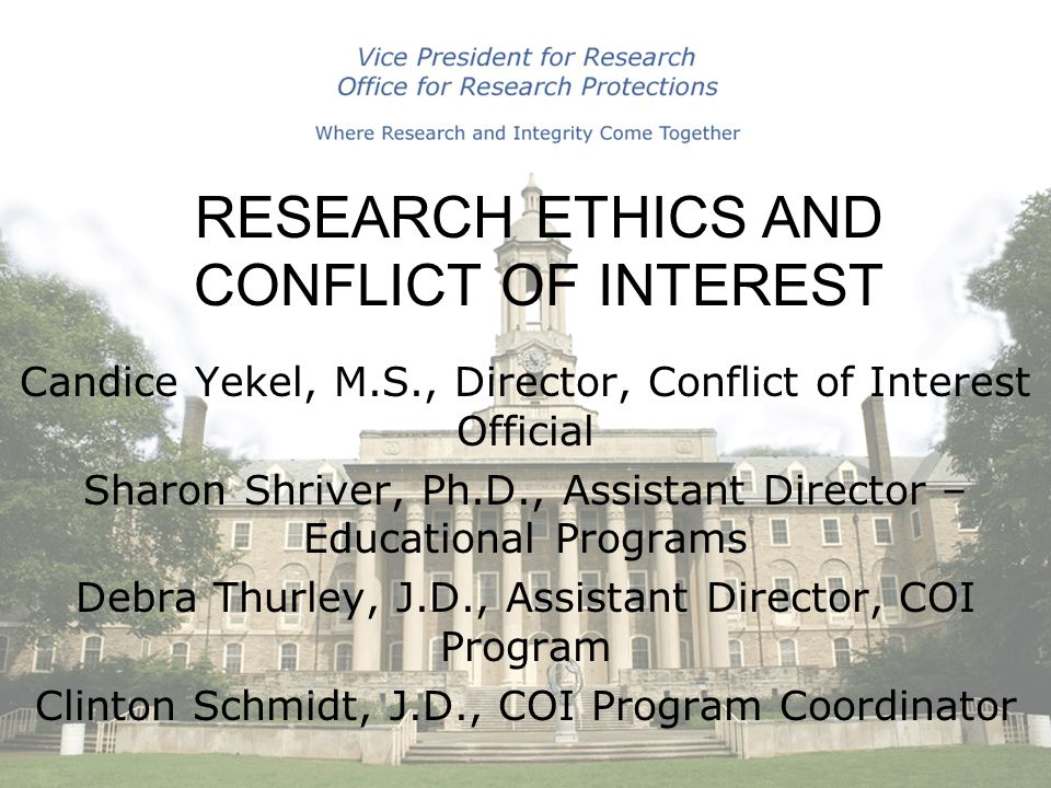 Candice Yekel, M.S., Director, Conflict of Interest Official Sharon Shriver, Ph.D., Assistant Director – Educational Programs Debra Thurley, J.D., Ass