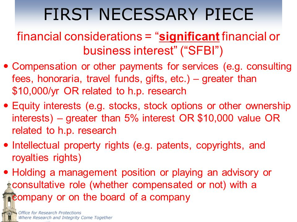 """FIRST NECESSARY PIECE financial considerations = """"significant financial or business interest"""" (""""SFBI"""") Compensation or other payments for services (e."""