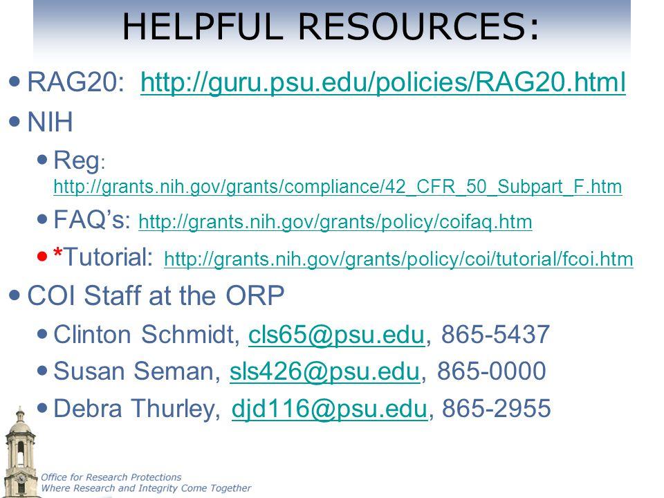 HELPFUL RESOURCES: RAG20: http://guru.psu.edu/policies/RAG20.htmlhttp://guru.psu.edu/policies/RAG20.html NIH Reg : http://grants.nih.gov/grants/compli