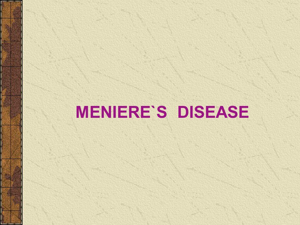 MENIERE`S DISEASE