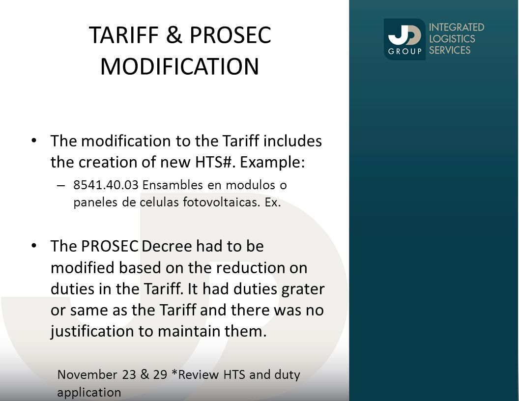 TARIFF & PROSEC MODIFICATION The modification to the Tariff includes the creation of new HTS#.