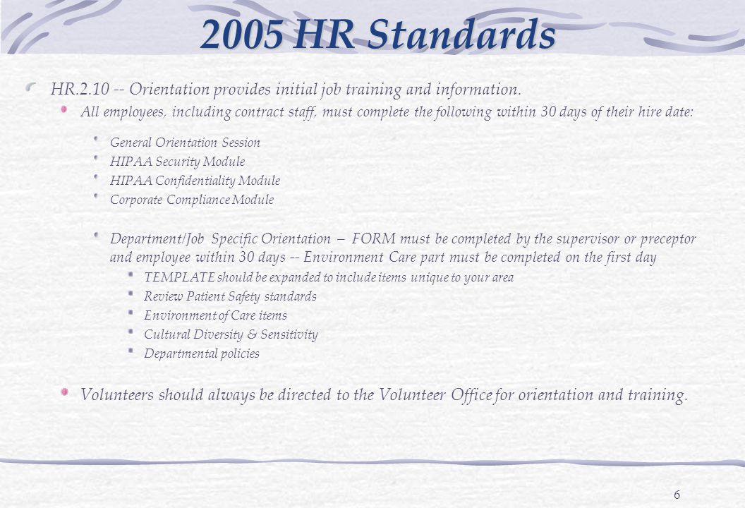 6 HR.2.10 -- Orientation provides initial job training and information.