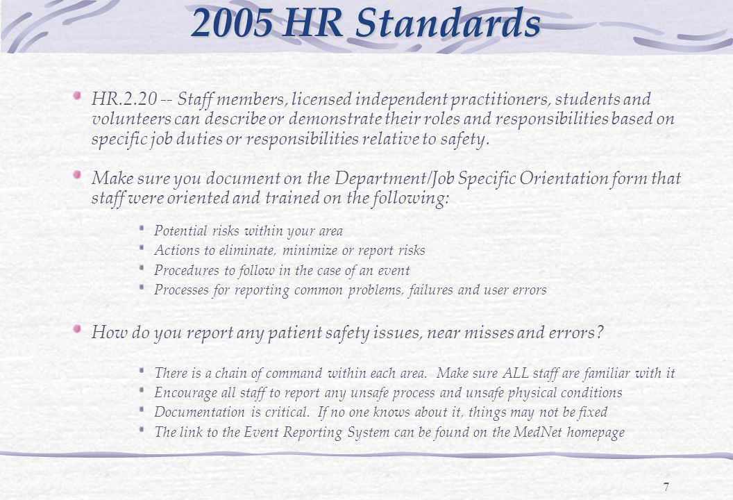 7 HR.2.20 -- Staff members, licensed independent practitioners, students and volunteers can describe or demonstrate their roles and responsibilities based on specific job duties or responsibilities relative to safety.