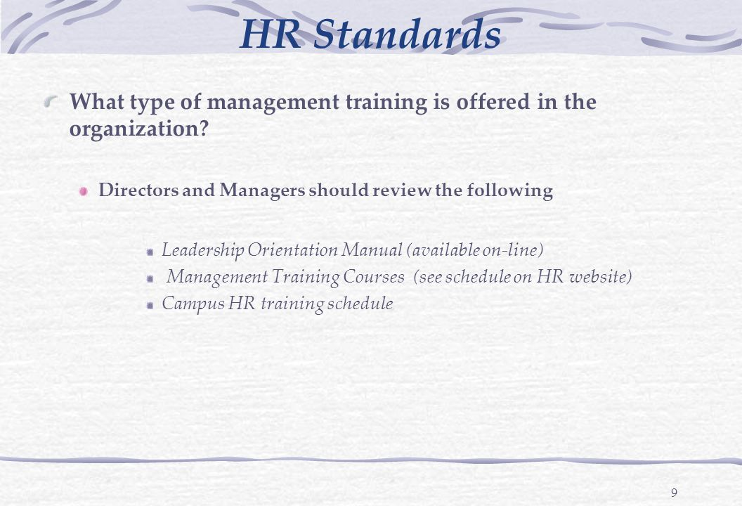 9 HR Standards What type of management training is offered in the organization.