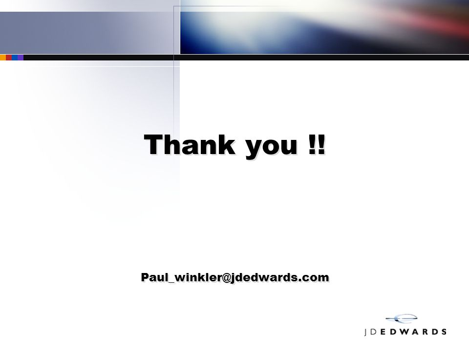 Thank you !! Paul_winkler@jdedwards.com