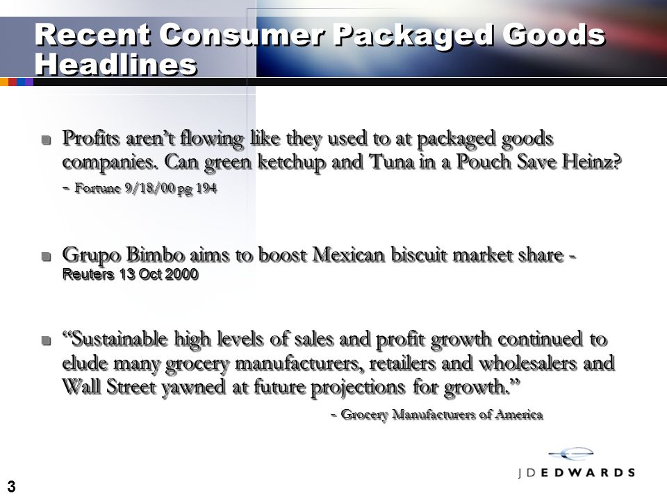 3 Recent Consumer Packaged Goods Headlines Profits aren't flowing like they used to at packaged goods companies.